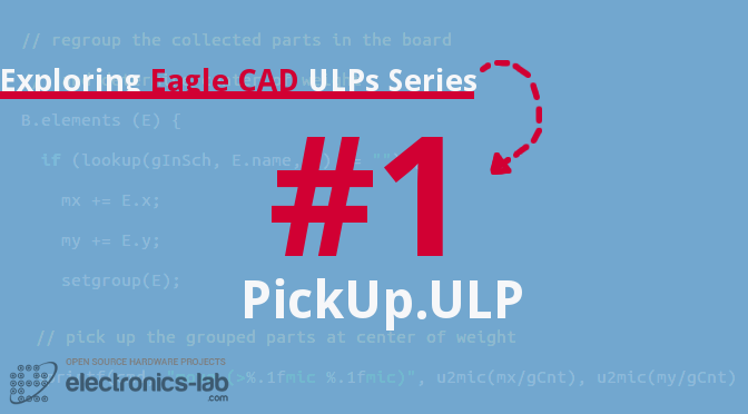 Exploring Eagle CAD ULPs #1 – PickUp.ULP Select Components Both in Schematic And Layout