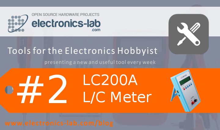 Tools for the Electronics Hobbyist Part 2- LC200A L/C Meter