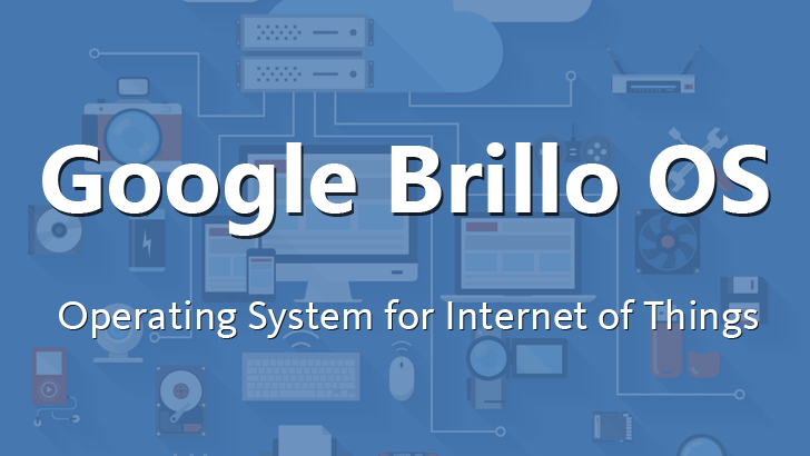 Brillo, the new OS for IoT by Google