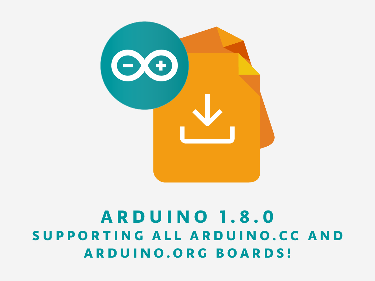 The Newest IDE 1.8.0 Unites Arduino Family