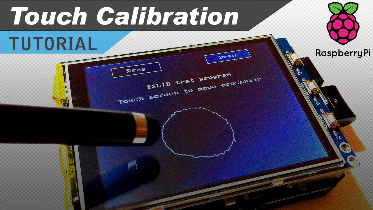 Raspberry Pi LCD Touchscreen Calibration