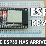 ESP32 Review: Using the ESP32 with the Arduino IDE