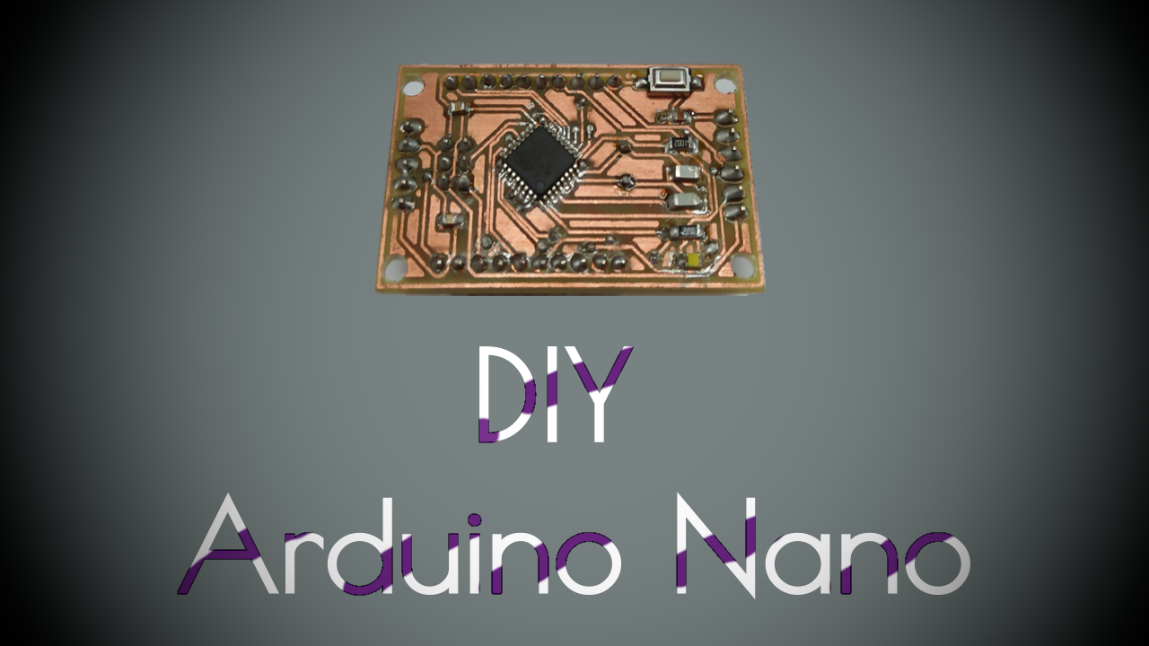 Make Your Own Arduino Nano In The Simplest Way Diy Elelectronic Pcb Circuit Maker Assembly Washing Machine Board