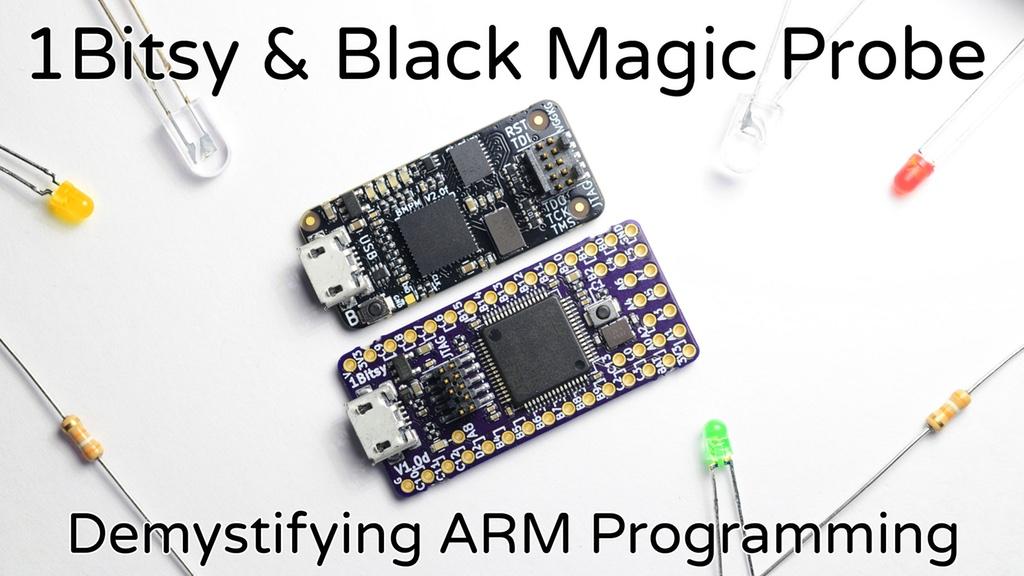 Easy ARM Programming With 1Bitsy & Black Magic Probe