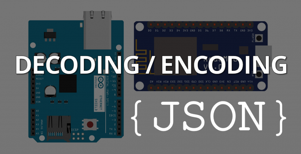 Decoding and Encoding JSON with Arduino or ESP8266