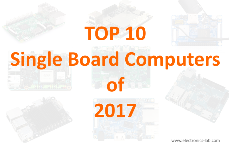 Top 10 Single Board Computers (SBCs) of 2017