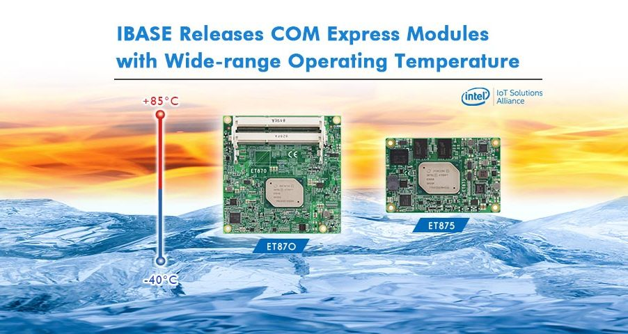 IBASE Releases COM Express Modules with Wide-range Operating Temperature