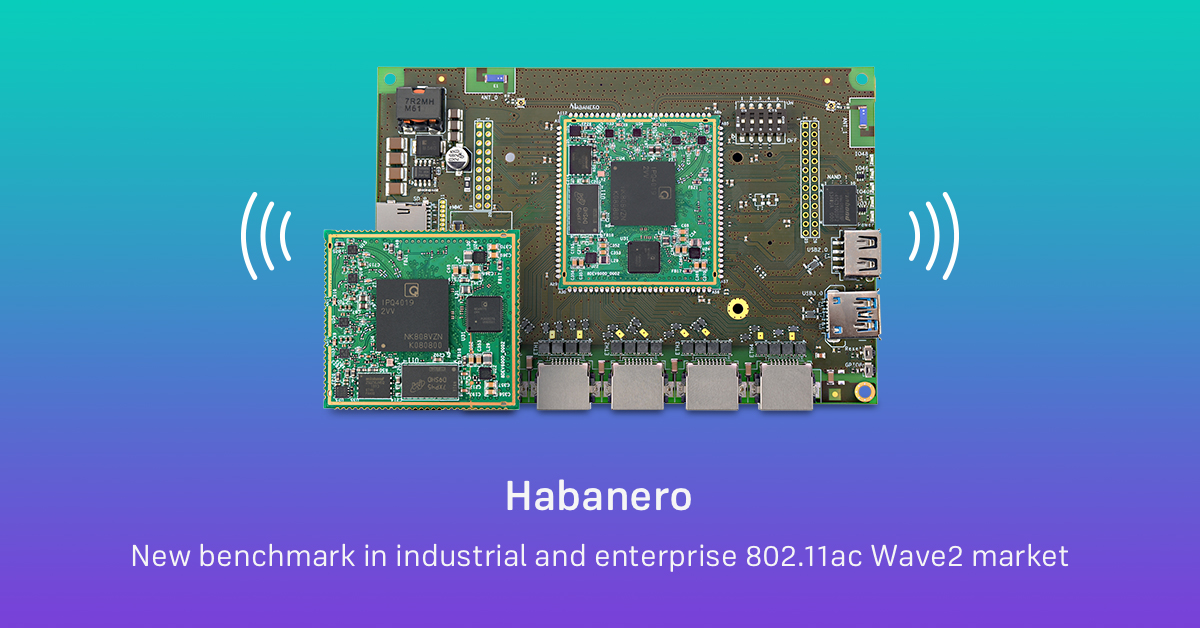 Habanero – Ultra-fast and interface rich 802.11ac Wave2 SOM