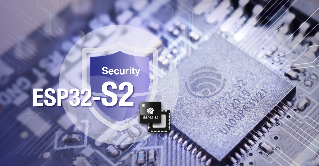 Espressif Next Gen ESP32-S2 SoC and family goes into Mass Production