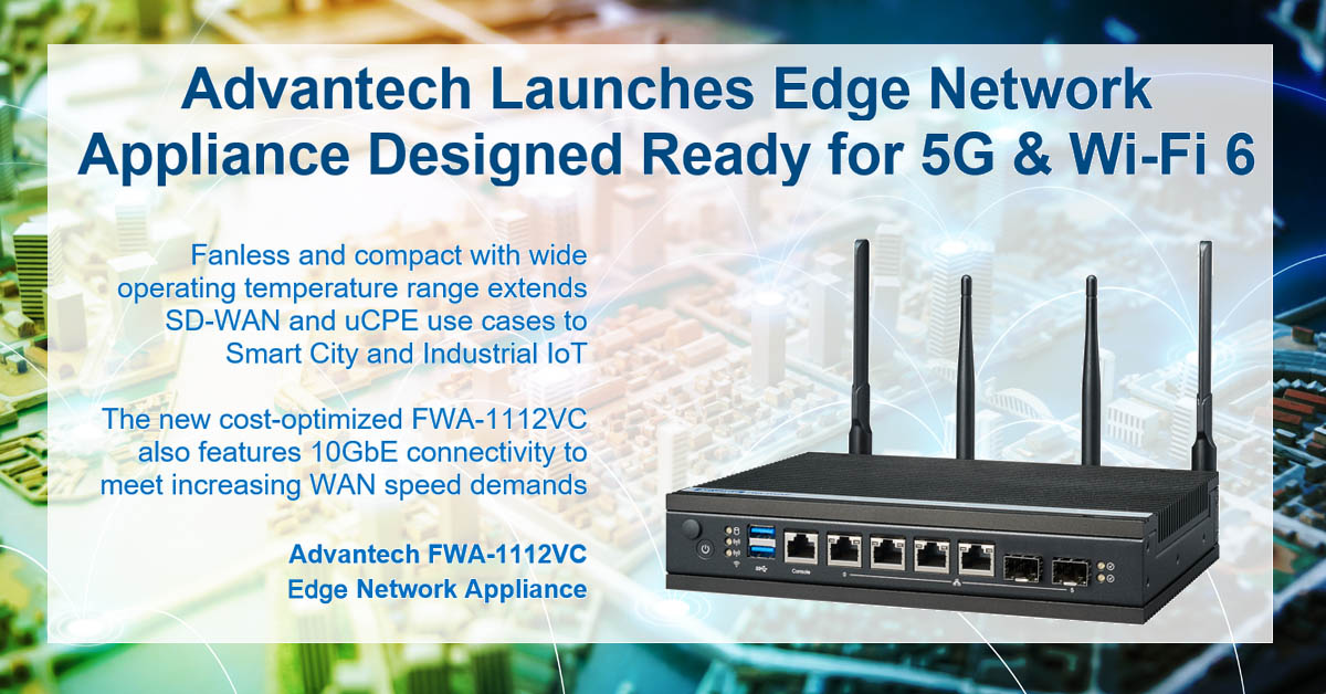 Advantech Launches Edge Network Appliance Designed Ready for 5G & Wi-Fi 6
