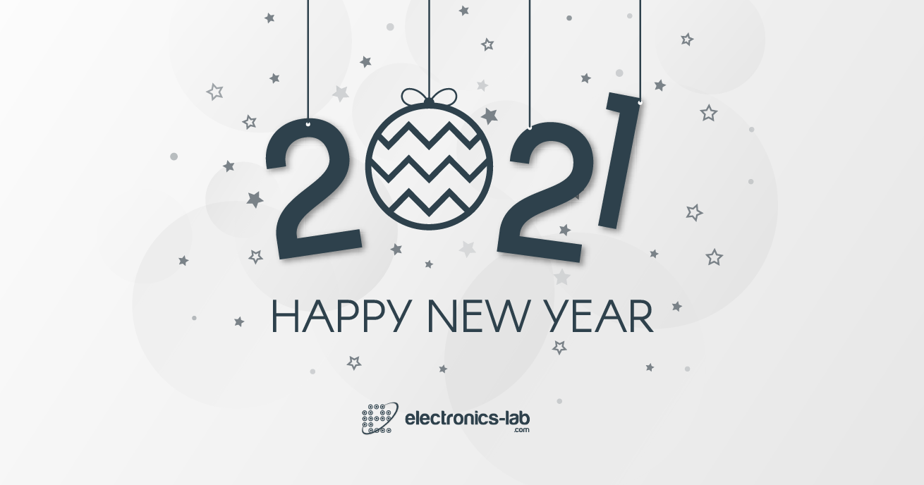 HAPPY NEW YEAR 2021 from electronics-lab.com