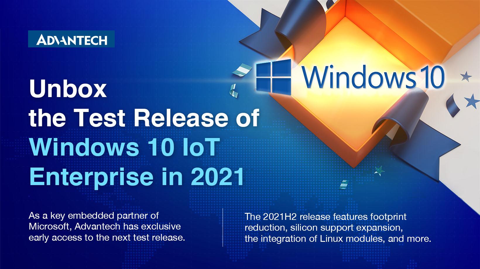 Advantech receives early access to next release of Windows 10 Enterprise
