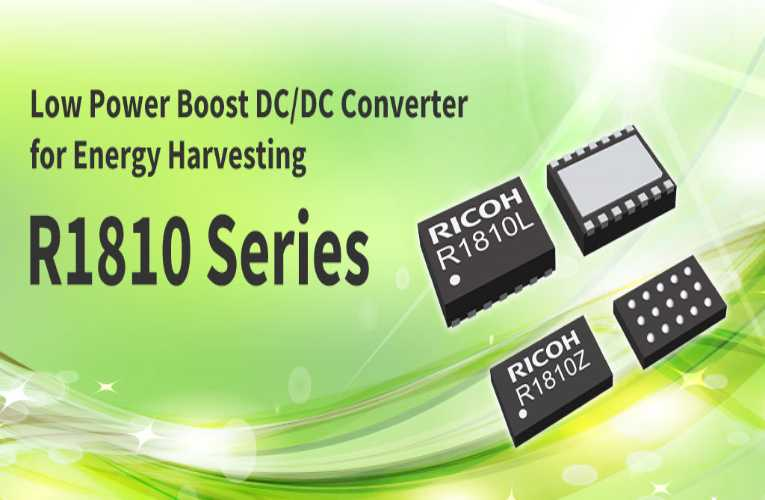 R1810 Boost DC/DC Converter is anenergy harvesting solution