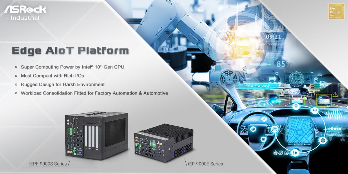 ASRock Industrial's iEPF-9000S/ iEP-9000E Series Edge AIoT Platform Empowers Smart Factory and Autonomous Vehicle